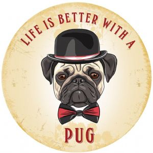 Life Is Better With A Pug large, round steel sign 300mm diameter (og)